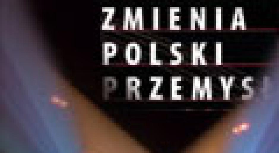 Ten, który zmienia polski przemysł