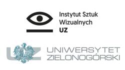 Instytut Sztuk Wizualnych Wydział Artystyczny Uniwersytet Zielonogórski