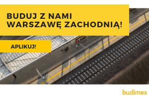 Budimex – dołącz do zespołu na kontrakt kolejowy Warszawa Zachodnia