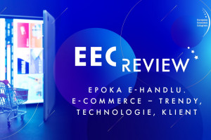 EEC Review:  Epoka ehandlu. E-commerce -  trendy, technologie, klient