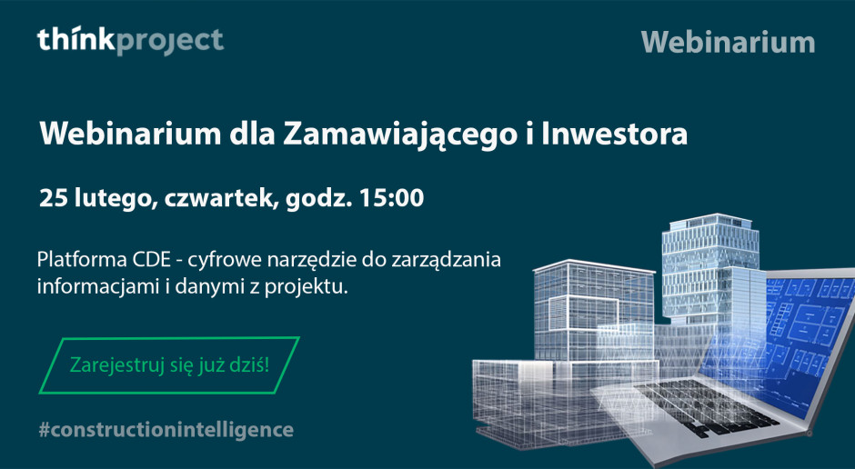 """thinkproject zaprasza Zamawiających i Inwestorów na webinarium """"Platforma CDE – cyfrowe narzędzie do zarządzania informacjami i danymi z projektu""""."""